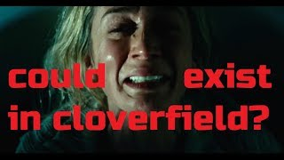 A QUIET PLACE could be part of CLOVERFIELD? *SPOILERS* REVIEW