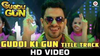 Guddu Ki Gun (Title Song) - Song Video - Guddu Ki Gun