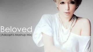 Ayumi Hamasaki - Beloved (Adooph's Mashup Mix)