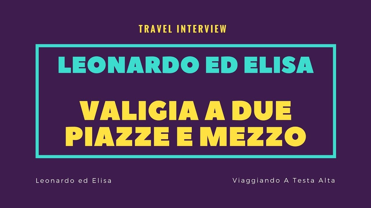 Travel Interview Valigia a Due Piazze e Mezzo