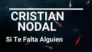 Si Te Falta Alguien    Cristian Nodal  (Letras) (Lyrics)