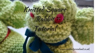 How to Make a Rabbit or Easter Bunny from a Knitted Square