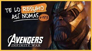 Avengers: Infinity War | Te Lo Resumo Así Nomás#183