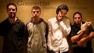 Cassette - Chasing Silhouettes