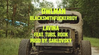 Video BlackSmithFuckerBoy & Dj Saklovsky - Lavina ft. Tubs & Rook ( Ow
