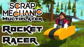 Let's Build Rocket Racers! - Let's Play Scrap Mechanic - Part 199