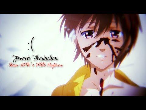 AMV Nightcore - :( (French Traduction) (Lyrics)