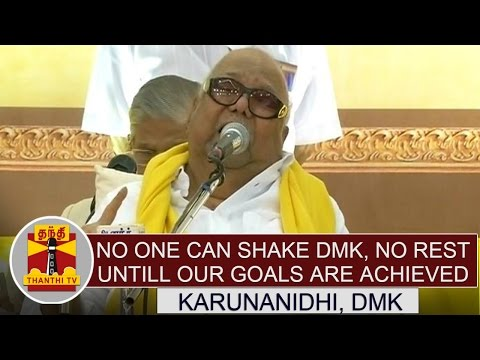 No-one-can-shake-DMK-No-rest-until-our-goals-are-achieved--Karunanidhi-DMK-Chief