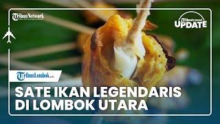 TRIBUN TRAVEL UPDATE: Nikmati Sate Ikan Legendaris di Lombok Utara