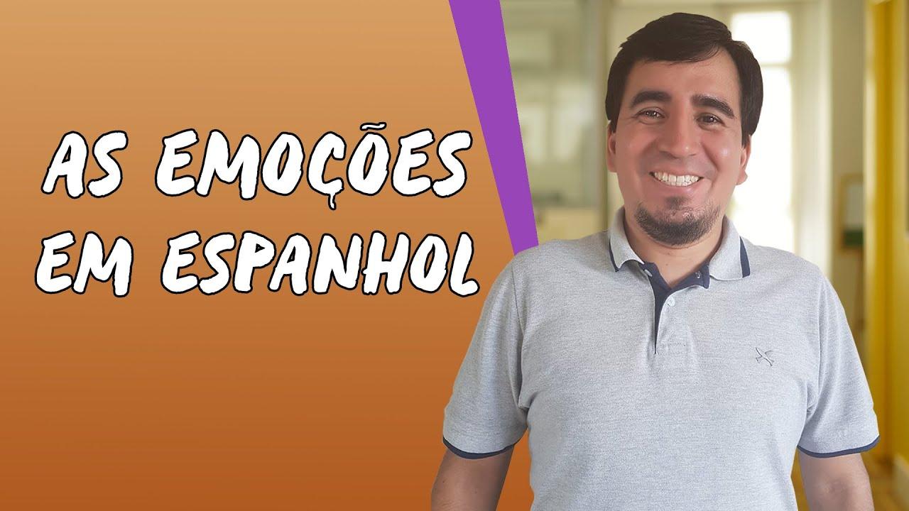 As emoções em Espanhol
