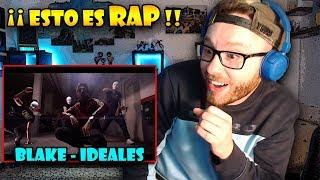 ¡ REACCIÓN ! BLAKE - IDEALES | Este Rap Es ORGASMO ¡¡Que FLOW!!