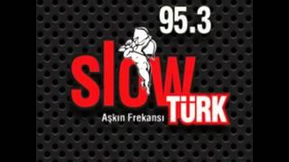 SLOW TÜRK Canlı Dinle - TOP 20 SLOW TÜRK - Radyodinlesem.net