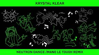 Krystal Klear   Neutron Dance (Mano Le Tough Vocal Mix)