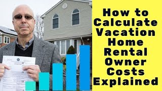 Calculating Vacation Home Ownership Costs EXPLAINED - Rentals