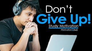 DON'T GIVE UP - Very Powerful Motivational Video Compilation for Studying, School & Success