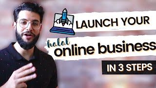 3 Steps To Launching Your HALAL Online Business // How I Earn 6-Figures In Halal Income Online