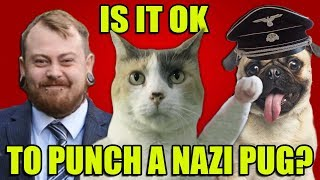 Is It OK To Punch A NAZI PUG?