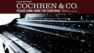 Cochren & Co. - Please Come Home For Christmas (Official Audio Video)