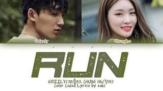 RUN - GRIZZLY (그리즐리), CHUNG HA (청하) [HAN/ROM/ENG COLOR CODED LYRICS]