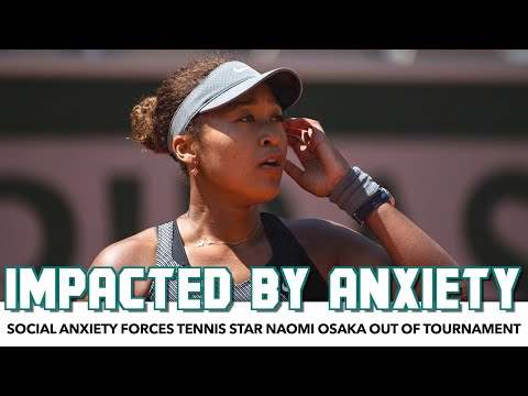 Social Anxiety Forces Tennis Star Naomi Osaka Out Of Tournament