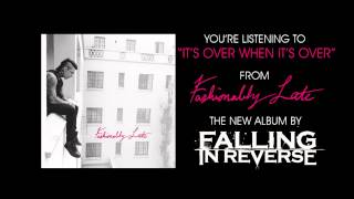 Falling In Reverse - Its Over When Its Over (Full Album Stream)