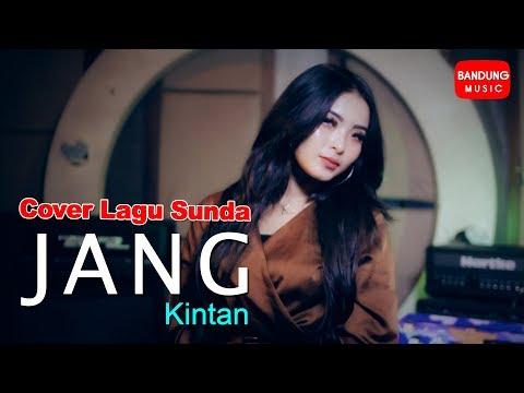 Jang - Kintan (Cover Lagu Sunda)