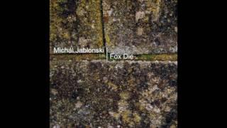 Michal Jablonski - Fox Die