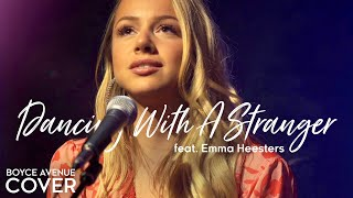 Dancing With A Stranger - Sam Smith, Normani (Boyce Avenue ft. Emma Heesters cover) Spotify & Apple