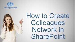 How to Create Colleagues Network in SharePoint Standard 2010