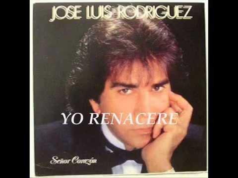 Yo Renacere - Jose Luis Rodriguez - letra