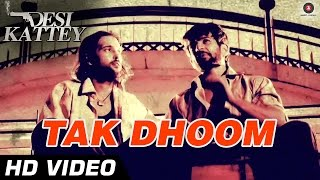 Tak Dhoom - Song Video - Desi Kattey