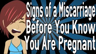 Signs of a Miscarriage Before You Know You Are Pregnant