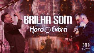 Banda Brilha Som - Hora Extra