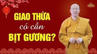 Chuyện bịt gương đêm giao thừa để tà ma không đến liệu có đúng?   Thầy Thích Trúc Thái Minh