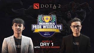 INDONESIA PRIDE WEEKDAYS CHALLENGE 3RD SERIES - DOTA 2 DAY 1
