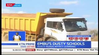 Some schools in Embu battling dust that disrupts lessons
