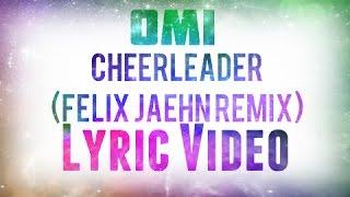 Omi -Cheerleader(Felix Jaehn Remix) Lyric Video