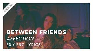 BETWEEN FRIENDS   Affection  Lyrics   Letra