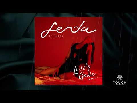 Love's Gone - Fenda (Feat. Razor)