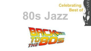 80s Jazz and 80s Jazz Instrumental: Best of 80s Jazz Music and 80s #Jazz and #JazzMusicPlaylist
