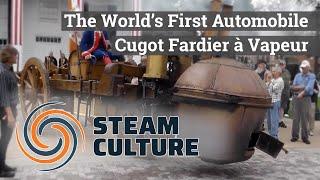 The World's First Automobile | Cugot Fardier à Vapeur - Steam Culture