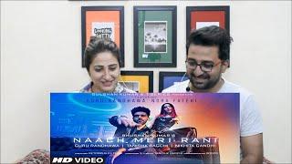 Pakistani Reacts to Naach Meri Rani: Guru Randhawa Feat. Nora Fatehi | Tanishk Bagchi |