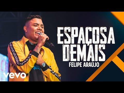 Felipe Araújo - Espaçosa Demais
