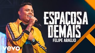 Felipe Araújo   Espaçosa Demais (Ao Vivo)