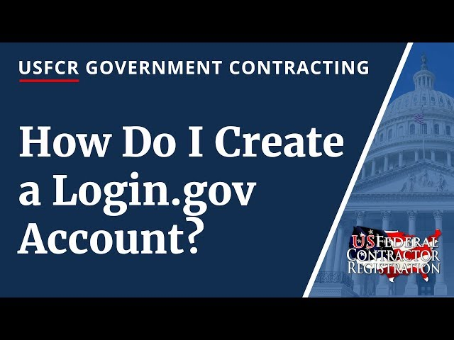 Login gov Account - US Federal Contractor Registration