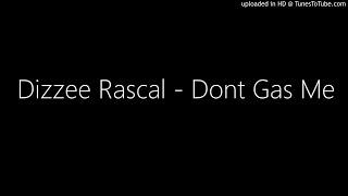 Dizzee Rascal   Dont Gas Me