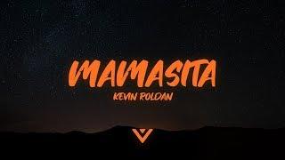 Kevin Roldan - Mamasita (Letra / Lyrics)