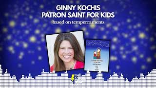 Patron Saint for Kids Based on Temperament - Ginny Kochis