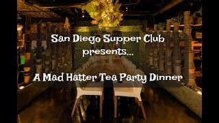 San Diego Supper Club - Mad Hatter Tea Party
