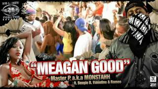 Master P aka Monstahh MEAGAN GOOD ft Bengie, Valentino & Romeo